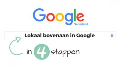 Lokaal bovenaan in Google in 4 stappen